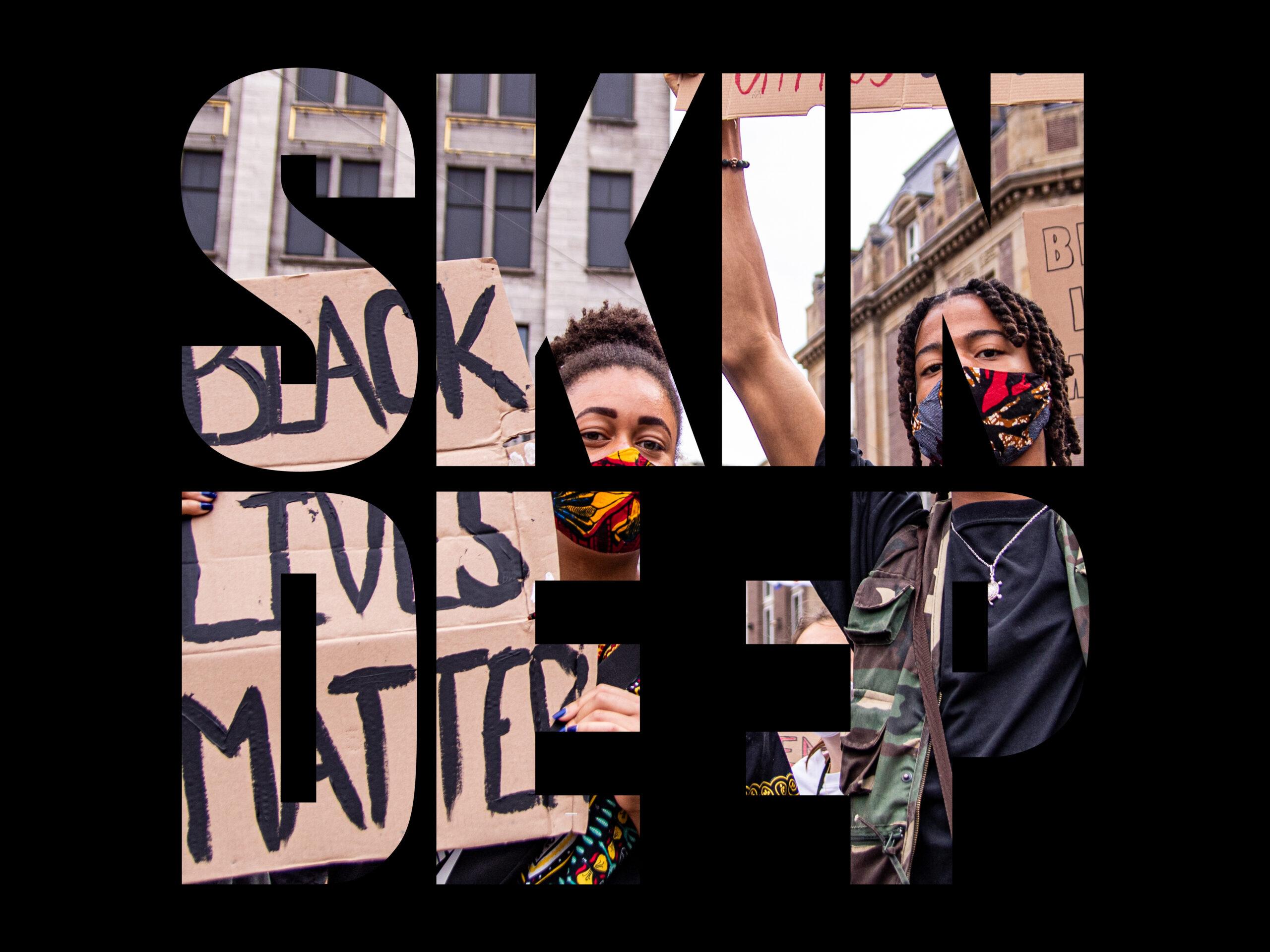 Skin Deep #13 – Black Lives Matter
